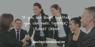 Laugh together-work together